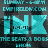 DJ Ink The Beats & Bobs show podcast, Recorded live - 12/03/17 on Empire London