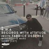 R.W.A. : Records With Attitude invite Fabrice Desprez - 16 Mars 2016