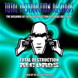 DJ Casketkrusher - The Megamix of Total Destruction Records 001 - 015!