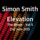 Simon Smith - Elevation Vol 5 - 21st June 2015