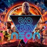 Rad Crew Neon S10E09: Infinity War