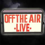 Off The Air Live 350 10-8-16
