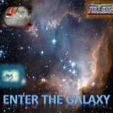 ENTER THE GALAXY
