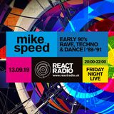 Mike Speed | React Radio Uk | 130919 | FNL | 8-10pm | Early 90's Rave, Techno & Dance | '89-'91 | Sh