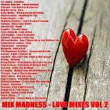 Mix Madness - Love Mixes Vol 2