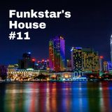 Funkstar's House #11
