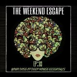 The Weekend Escape #3