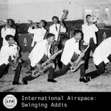 International Airspace: Swinging Addis
