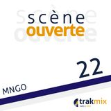 Scène Ouverte 22 | MNGO