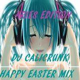 DJ CALICRUNK - EASTER MIX 4 5 15