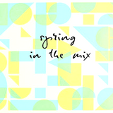 Spring in the Mix
