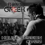 DJ-THE GREEK @ HOUSE SESSION #0120