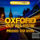 OXFORD OUT ALL NIGHT PROMO MIX (8th Dec 2018 @ FEVER, Oxford)