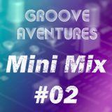 Groove Adventures - Mini Mix #02