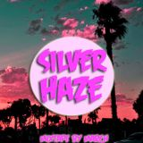 SILVER HAZE - An indie to deep house mixtape by March Marchmaister