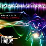 PLH - Magic Spell Of Trance Episode 002 : Vital Strike