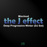 Deep Progressive Winter (the J effect DJ Set)