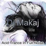 Dj Makaj - Acid Trance In Full Noise (90s Trance)(18.12.2014)