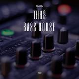 Bass & Tech House Short Mix