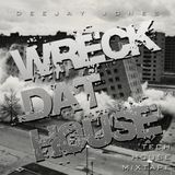 Wreck Dat House
