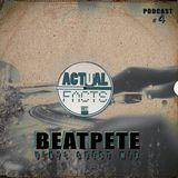 BeatPete - Vinyl Guest Mix (ACTUAL FACTS PODCAST #4)