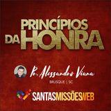 Princípios da Honra - Pr. Alessandro Viana