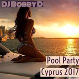 DJ Bobby D - Pool Party, Cyprus 2017