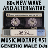 80s New Wave / Alternative Songs Mixtape Volume 51