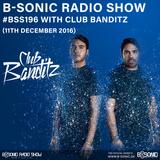 B-SONIC RADIO SHOW #196 by Club Banditz