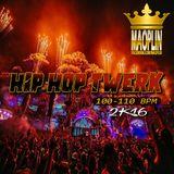 [Mao-Plin] - Hip Hop & Twerk 2K16 (Mixtape By Mao-Plin)