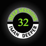 Deep Sessions Radioshow | Episode 32| by Iman Deeper