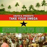Take Your Omega (Ghana Hiplife Mix 2k5)
