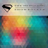 The Hedgehog - Showrocker 197 - 25.09.2014