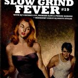 SLOW GRIND FEVER #19 mix by Richie1250, Dusty Stylus & Pierre Baroni