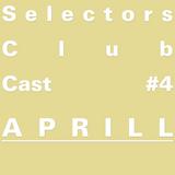 Selectors Club Cast #4 - Aprill