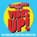 Reggae Roast presents The Vibes Up!