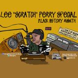 """Lee """"Scratch"""" Perry Special. Black History Month 2015"""