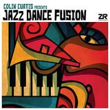 Colin Curtis presents Jazz Dance Fusion: An #AcrossTheTracks Compilation of the Week Mix