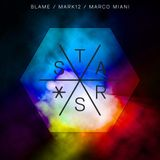 STARS 008 - The Podcast - Mixed by Blame, Mark12 & Marco Miani  - Incl. Fluctor Guestmix