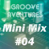 Groove Adventures - Mini Mix #04