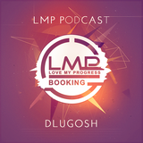 LMP Podcast #005 - Mixed By Dlugosh
