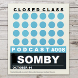 Closed Class Podcast #008 - Somby[HUN]