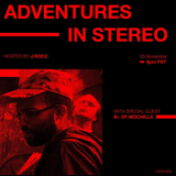 ADVENTURES IN STEREO w/ B PLUS (MOCHILLA)