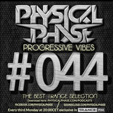 Physical Phase - Progressive Vibes 044 (2016-01-18)