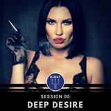 Deep Desire Session 05