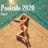 Poolside 2020 part 3