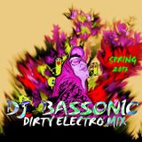 DJ Bassonic - Dirty Electro Mix (Spring 2013)