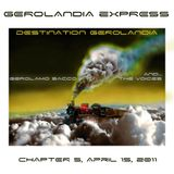 Gerolandia Express . Serie 1 . Chapter 5 . April 15 2011