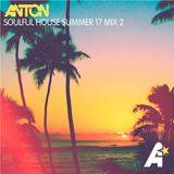 Anton - Soulful House Summer 17 Mix 2