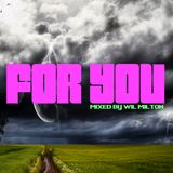 For You-Mixed by Wil MIlton